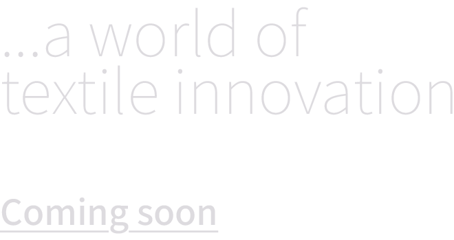 a world of texile innovation